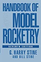 Handbook of Model Rocketry, 7th Edition