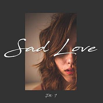 Sad Love, Pt. 1