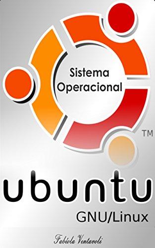 Sistema Operacional GNU/Linux – Ubuntu