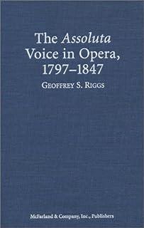 The Assoluta Voice in Opera, 1797-1847