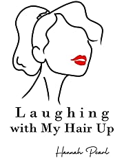 Laughing with My Hair Up