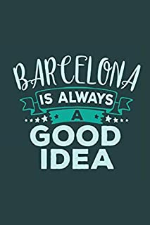 Barcelona Is Always A Good Idea: Travel Planner, Vacation Diary, Journey Notebook or Journal to organize your next holiday with 120 Dot Grid Pages, 6 ... Soft Cover (Pioletta Art Travel Journals)