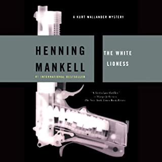 The White Lioness     A Kurt Wallander Mystery              By:                                                                                                                                 Henning Mankell,                                                                                        Laurie Thompson - translator                               Narrated by:                                                                                                                                 Dick Hill                      Length: 17 hrs and 2 mins     717 ratings     Overall 4.1