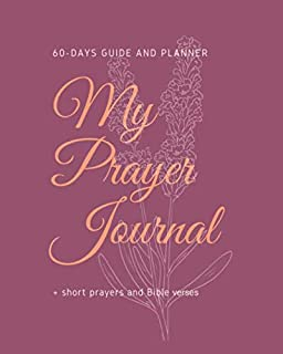 My Prayer Journal. 60 days guide and planner: Daily prayer journal, notebook and planner. Bible verses, short prayers, place for planning your own prayers. Large size 8x10