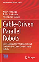 Cable-Driven Parallel Robots: Proceedings of the 5th International Conference on Cable-Driven Parallel Robots (Mechanisms and Machine Science, 104)
