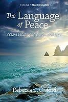 The Language of Peace: Communicating to Create Harmony (Peace Education)