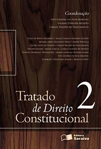Tratado de direito constitucional - 2ª edição de 2013: Volume 2