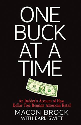 One Buck at a Time: An Insider's Account of How Dollar Tree Remade American Retail