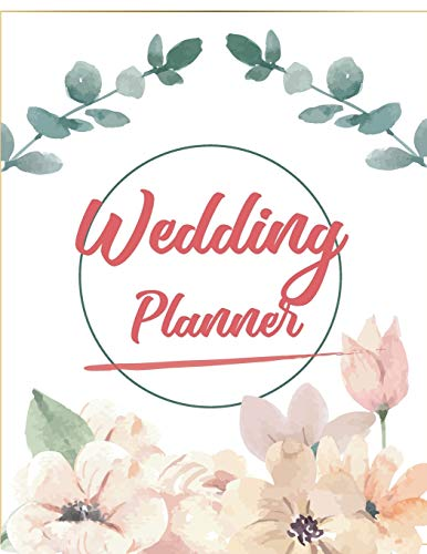 Wedding Planner and Organizer: Bridal Planning Diary Organizer Book, Checklist, Worksheets and essential Tools to plan the Perfect Wedding (120 pages, 8.5 x 11'' inch) (Wedding Planning Book)