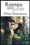 Romeo and Juliet: Romeo and Juliet by William Shakespeare / Fiction Drama Romance / ORIGINAL / tragic play
