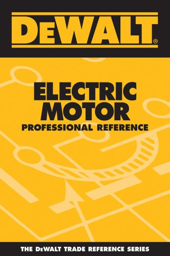 DEWALT Electric Motor Professional Reference (DEWALT Series)