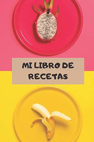 Mi libro de recetas: Libro para anotar recetas.