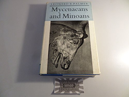Mycenaeans and Minoans: Aegean Prehistory in the Light of the Linear B Tablets