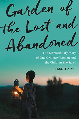 Image of Garden of the Lost and Abandoned: The Extraordinary Story of One Ordinary Woman and the Children She Saves