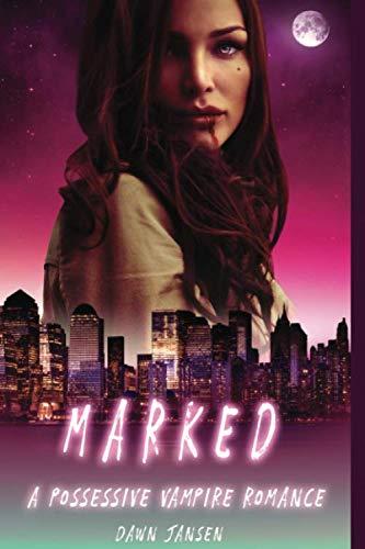 Marked: A Possessive Vampire Romance
