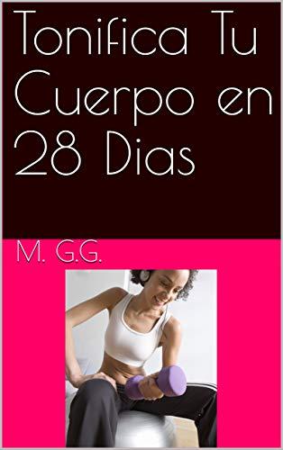 Tonifica Tu Cuerpo en 28 Dias