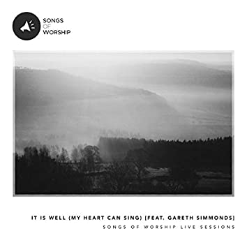 It Is Well (My Heart Can Sing) [feat. Gareth Simmonds]