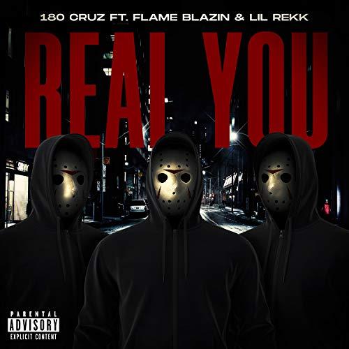 Real You (feat. Flame Blazin' & Lil Rekk) [Explicit]