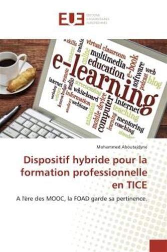 Dispositif hybride pour la formation professionnelle en TICE: A l'ère des MOOC, la FOAD garde sa pertinence.