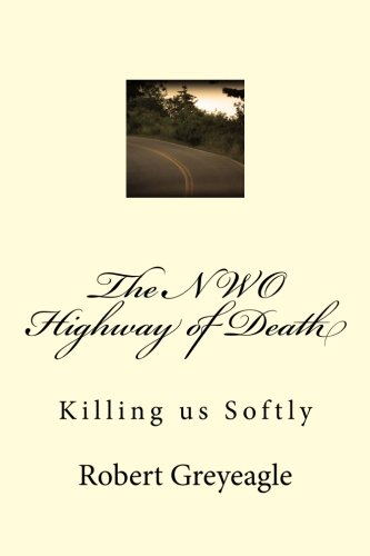 The NWO Highway of Death: Killing us Softly