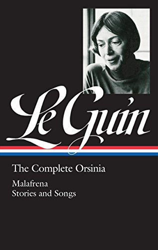 Ursula K. Le Guin: The Complete Orsinia (LOA #281): Malafrena / Stories and Songs