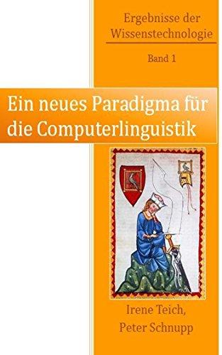 Ein neues Paradigma für die Computerlinguistik (Ergebnisse der Wissenstechnologie 1)
