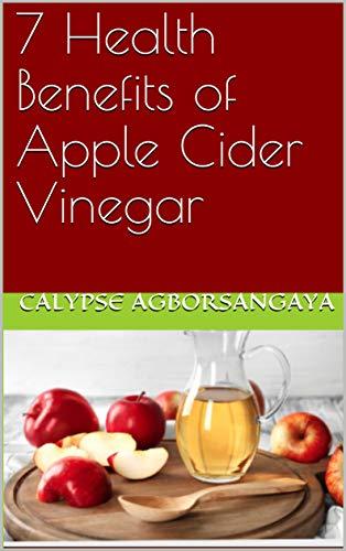 7 Health Benefits of Apple Cider Vinegar (English Edition)