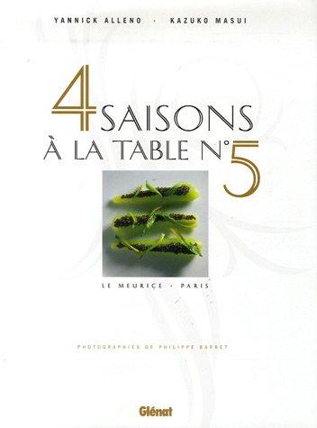 4 saisons à la table N°5: Le Meurice Paris (Le verre et l'assiette) (French Edition)
