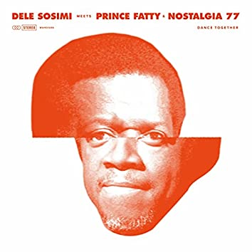 Dance Together (feat. Prince Fatty & Nostalgia 77)