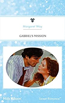 Gabriel's Mission (Guardian Angels Book 3) by [Margaret Way]