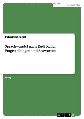Sprachwandel nach Rudi Keller. Fragestellungen und Antworten