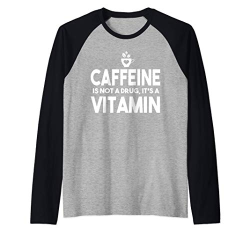 Coffee Funny Gift - Caffeine Is Not A Drug It's A Vitamin Camiseta Manga Raglan