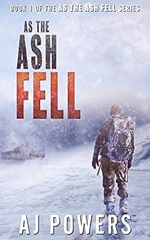 As the Ash Fell by [AJ Powers]