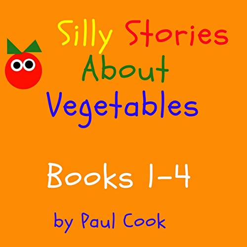 Silly Stories About Vegetables, Books 1-4 audiobook cover art