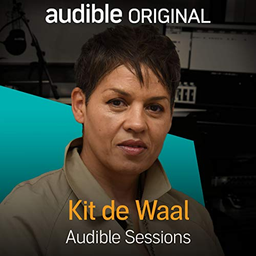 FREE: Audible Sessions with Kit de Waal audiobook cover art