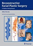 Reconstructive Facial Plastic Surgery: A Problem-Solving Manual - Hilko Weerda