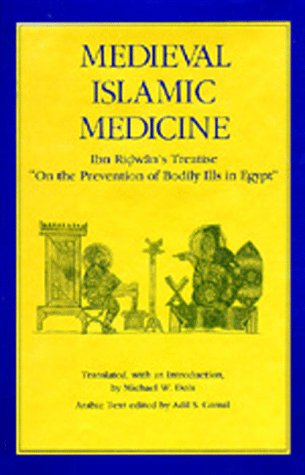 Medieval Islamic Medicine: Ibn Ridwan's Treatise 'On the Prevention of Bodily Ills in Egypt' (Comparative Studies of Health Systems and Medical Care)