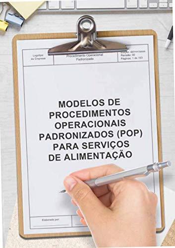 Modelos de Procedimentos Operacionais Padronizados (POP) para Serviços de Alimentação (Portuguese Edition)