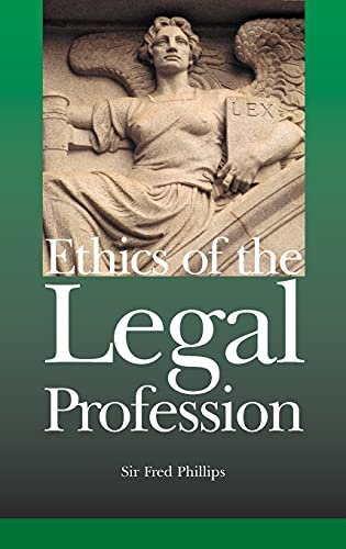 Compare Textbook Prices for Ethics of the Legal Profession 1 Edition ISBN 9781859419632 by Phillips, Sir Fred