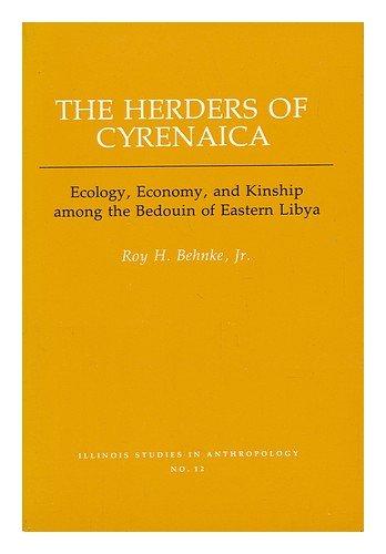 The Herders of Cyrenaica: Ecology, Economy, and Kinship among the Bedouin of Eastern Libya (American Bottom Archaeology)