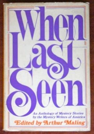 When Last Seen - Book  of the Mystery Writers of America Anthology
