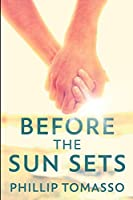 Before The Sun Sets: Large Print Edition