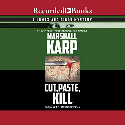 Cut, Paste, Kill: A Lomax and Biggs Mystery