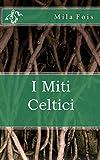 I Miti Celtici...