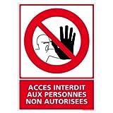 Panneau - Accès Interdit aux Personnes Non Autorisées - Plastique rigide PVC 1,5 mm - Dimensions...