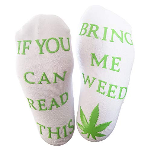 "Miana "" If you can read this bring me weed socks "" gift for stoner marijuana socks for him or her 420 smoking present"