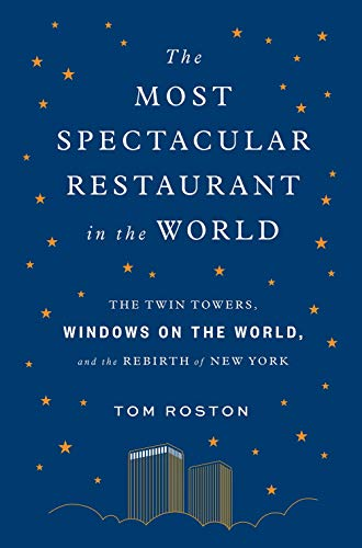 Most Spectacular Restaurant in the World: The Twin Towers, Windows on the...