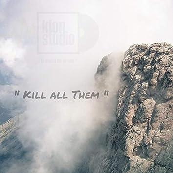 Kill All Them