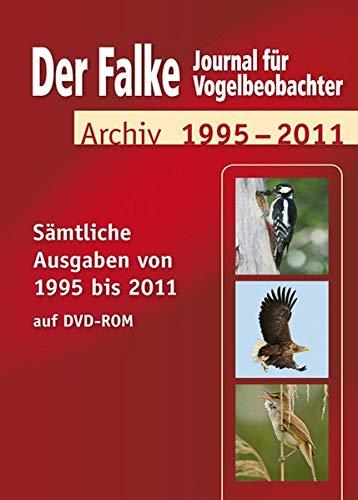 Das Falke-Heftarchiv 1995-2011, DVD-ROMJournal für Vogelbeobachtung. Sämtliche Ausgaben von 1995 bis 2011. Für Windows 98SE/NT Workstation 4.0(SP 6)/2000 Professional(SP 2)/XP/Windows XP Tablet PC/Vista/7 oder Mac PowerPC G3 oder besser/Mac O