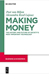 Making Money: The History and Future of Society's Most Important Technology Kindle Edition